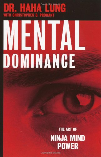Mental Dominance - Dr. Haha Lung; Christopher Prowant
