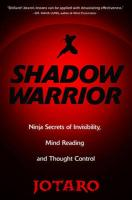 Shadow Warrior: Ninja Secrets of Invisibility, Mind Reading, and Thought Control