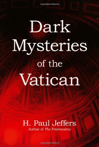 Dark Mysteries of the Vatican - H. Paul Jeffers