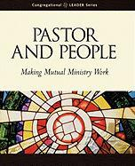 Pastor and People: Making Mutual Ministry Work