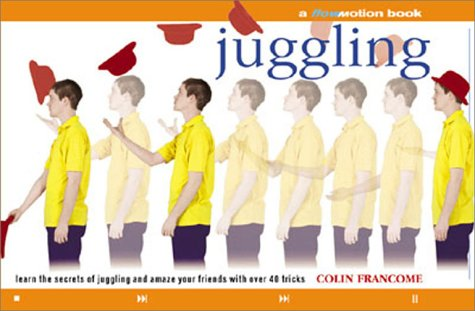 Juggling: Learn the Secrets of Juggling and Amaze Your Friends with Over 40 Tricks - Colin Francome