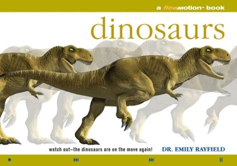 Dinosaurs: A Flowmotion Book: Watch Out-The Dinosaurs Are On The Move Again! - Dr. Emily Rayfield
