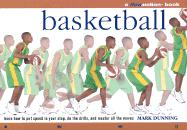 Basketball: Learn How to Put Speed in Your Step, Do the Drills, and Master All the Moves