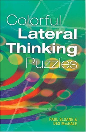 Colorful Lateral Thinking Puzzles - Paul Sloane; Des MacHale