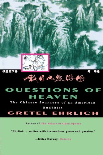 Questions of Heaven: The Chinese Journeys of an American Buddhist (Concord Library) - Gretel Ehrlich