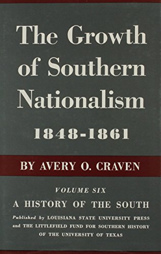 The Growth of Southern Nationalism, 1848--1861: A History of the South - Avery O. Craven
