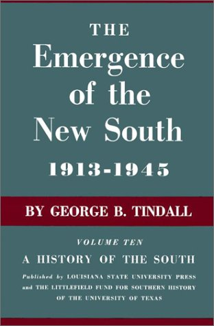 The Emergence of the New South, 1913--1945: A History of the South - George Brown Tindall