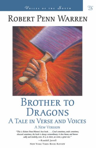 Brother to Dragons: A Tale in Verse and Voices (Voices of the South) - Robert Penn Warren