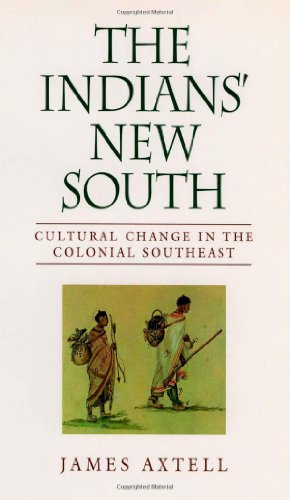 The Indians' New South: Cultural Change in the Colonial Southeast (Walter Lynwood Fleming Lectures in Southern History) - James Axtell