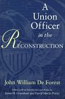 A Union Officer in the Reconstruction - De Forest, John William