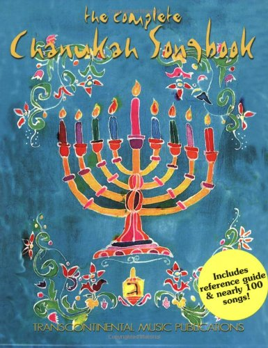 The Complete Chanukah Songbook (Transcontinental Music Folios) (English and Hebrew Edition) - J. Mark Dunn; Joel N. Eglash