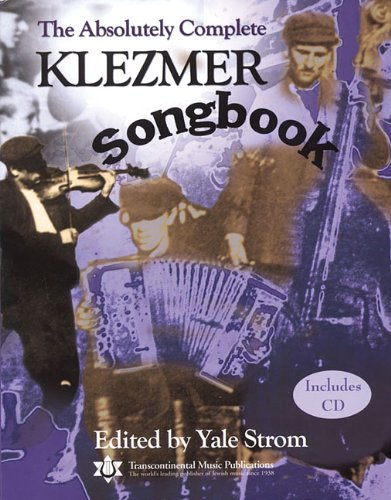 ABSOLUTELY COMPLETE KLEZMER SONGBOOK - Yale Strom