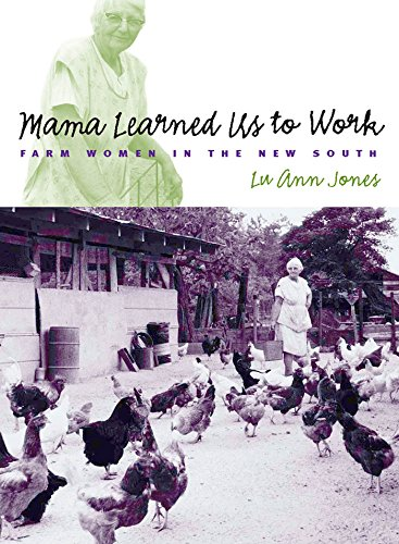 Mama Learned Us to Work: Farm Women in the New South (Studies in Rural Culture) - Lu Ann Jones