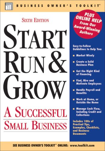 Start Run & Grow: A Successful Small Business (Business Owner's Toolkit series) - Toolkit Media Group