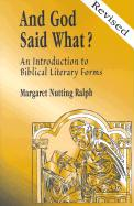 And God Said What?: An Introduction to Biblical Literary Forms for Bible Lovers