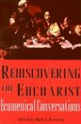 Rediscovering the Eucharist: Ecumenical Conversations