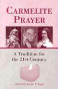 Carmelite Prayer: A Tradition for the 21st Century