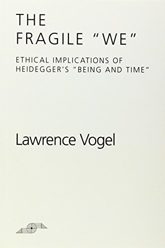 The Fragile We: Ethical Implications Of Heidegger's
