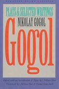 Gogol: Plays and Selected Writings