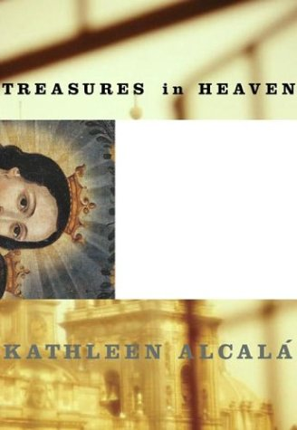 Treasures in Heaven (Latino Voices) - Kathleen Alcala