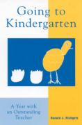 Going to Kindergarten: A Year with an Outstanding Teacher