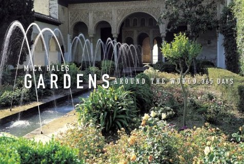 Gardens Around the World: 365 Days - Mick Hales