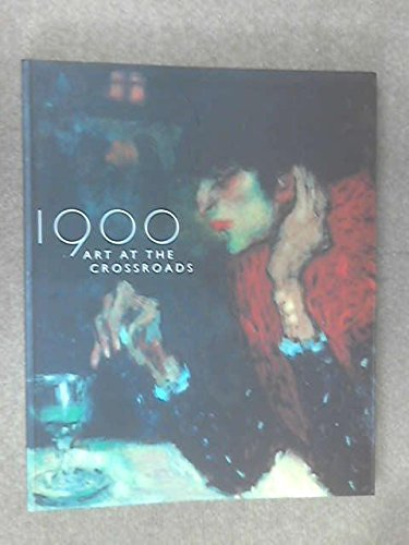 1900 : Art at the Crossroads - Ann Dumas; Robert Rosenblum; MaryAnne Stevens