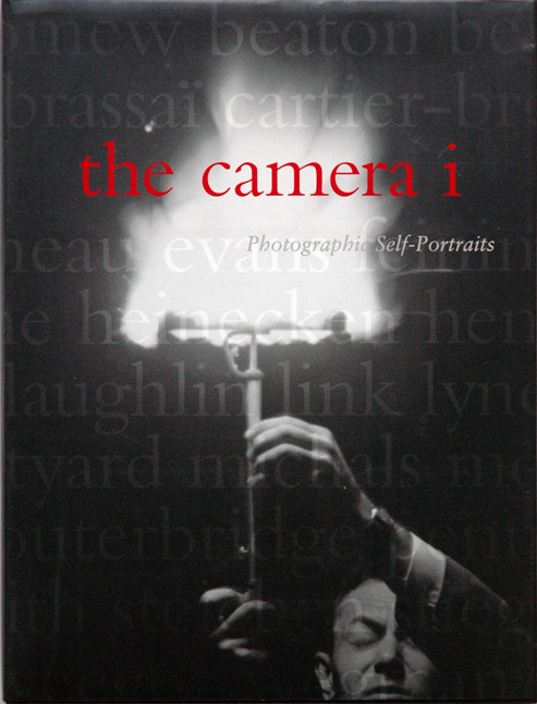 the camera i__Photographic Self-Portraits - Sobieszek, Robert A.; Irmas, Deborah