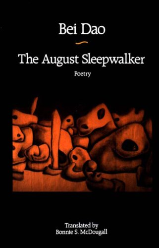 The August Sleepwalker - Beidao; Bei Dao