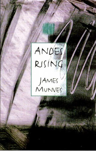 Andes Rising - James Munves