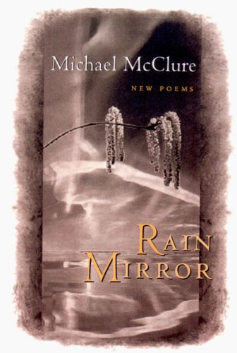 Rain Mirror: New Poems - Michael McClure