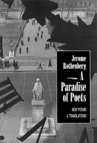 A Paradise of Poets: New Poems and Translations - Jerome Rothenberg