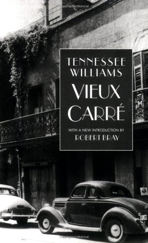 Vieux Carr? - Tennessee Williams; Robert Bray