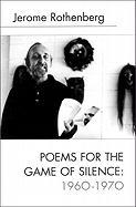 Poems for the Game of Silence: 1960-1970