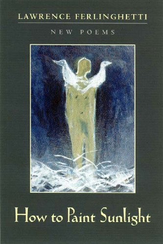 How to Paint Sunlight: New Poems - Ferlinghetti, Lawrence