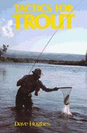 Tactics for Trout