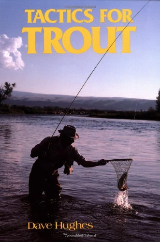 Tactics for Trout (David Hughes Fishing Library) - Dave Hughes