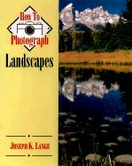 How to Photograph Landscapes