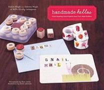 Handmade Hellos: Fresh Greeting Card Projects from First-Rate Crafters [With Envelope and Templates]