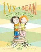 Ivy and Bean: Bound to Be Bad