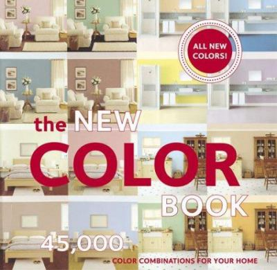The New Color Book : 45,000 Color Combinations for Your Home - Chronicle Books Staff