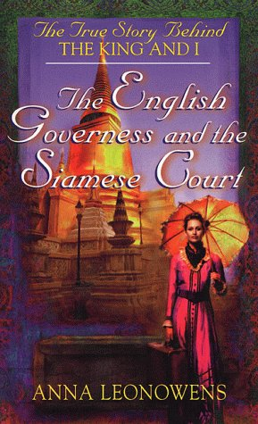 The English Governess and the Siamese Court: The True Story Behind 'The King and I' - Anna Leonowens