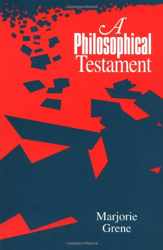 A Philosophical Testament - Marjorie Grene