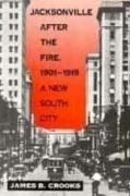 Jacksonville After the Fire, 1901-1919: A New South City