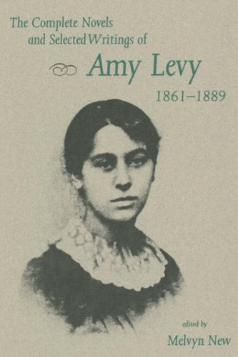 The Complete Novels and Selected Writings of Amy Levy, 1861-1889 - Melvyn New