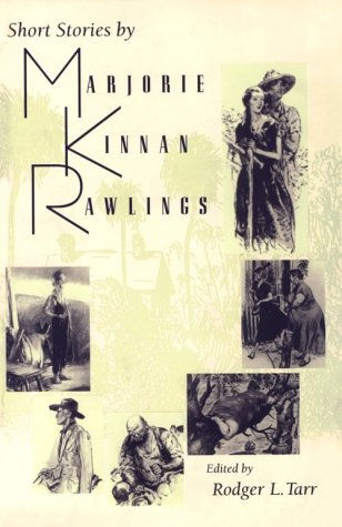 Short Stories by Marjorie Kinnan Rawlings - Rodger L. Tarr