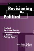 Revisioning the Political: Feminist Reconstructions of Traditional Concepts in Western Political Theory