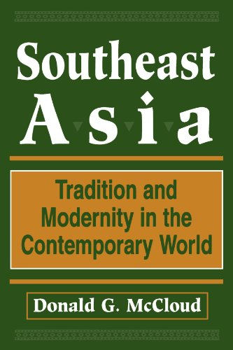 Southeast Asia: Tradition And Modernity In The Contemporary World, Second Edition - Donald G Mccloud