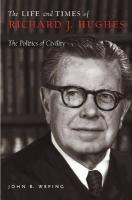 The Life and Times of Richard J. Hughes: The Politics of Civility