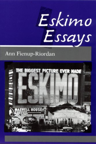 Eskimo Essays : Yup'ik Lives and How We See Them - Ann Fienup-Riordan